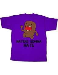 domo-haters gonna hate